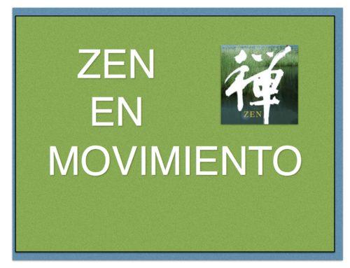 Zen en Movimiento es Meditación, es Poder, es Actitud